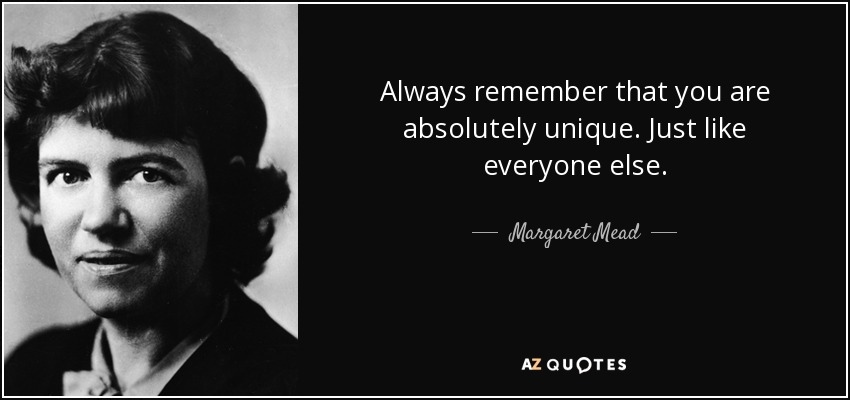 "Margaret Mead with quote ""Always remember that you are absolutely unique. Just like everyone else."""